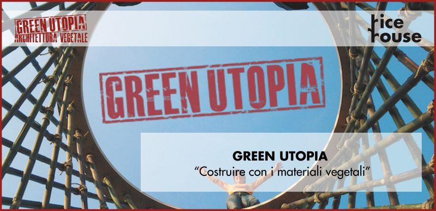 """Green utopia 2019: """"costruire con i materiali vegetali"""""""