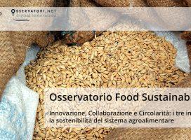 Innovazione, Collaborazione e Circolarità: i tre ingredienti per la sostenibilità del sistema agroalimentare